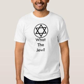Que o judeu? tshirts