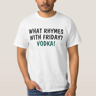 Que rima com a sexta-feira? Vodca T-shirt