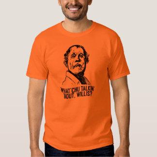 Que você que fala sobre Willis? Camiseta