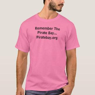 Recorde a baía do pirata… Piratebay.org Camiseta
