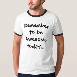 Recorde ser impressionante! tshirts