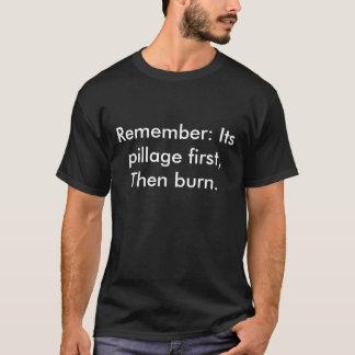 Recorde: Sua pilhagem primeiramente, queima-se Camiseta