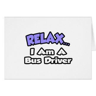 Relaxe-me… são um condutor de autocarro cartao