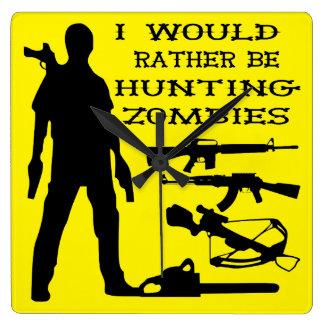 Relógio Quadrado Eu preferencialmente estaria caçando zombis
