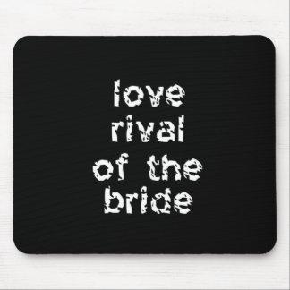 Rival do amor da noiva mouse pad