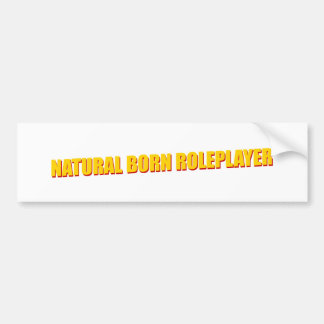 Roleplayer nascido natural adesivo para carro