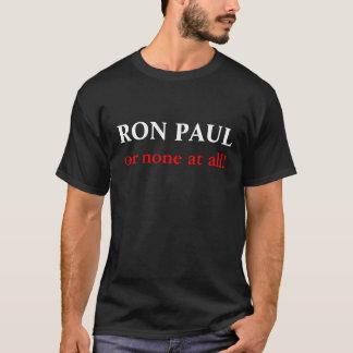 Ron Paul ou nem um! T-shirt