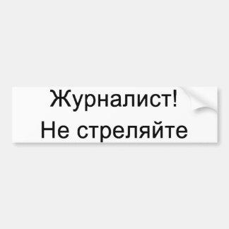 Russo - journalista!  Não dispare! Adesivo Para Carro