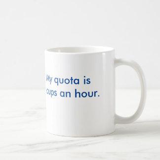 """SalesMug - """"minha quota é 2 copos um a hora """" Caneca De Café"""