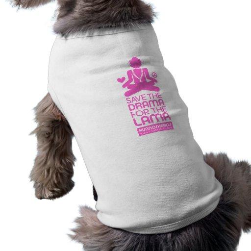 Salvar o drama para a Lama - rosa quente Camiseta Para Caes