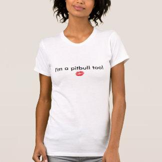 Sarah Palin, eu sou um pitbull demasiado! T-shirt