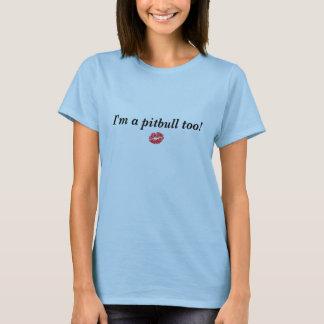 Sarah Palin eu sou um pitbull demasiado! Tshirt