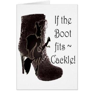 Se a bota cabe o Cackle do ~! presentes engraçados Cartão De Nota