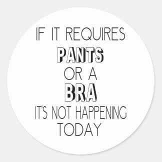 Se exige calças ou um sutiã, não está acontecendo adesivo