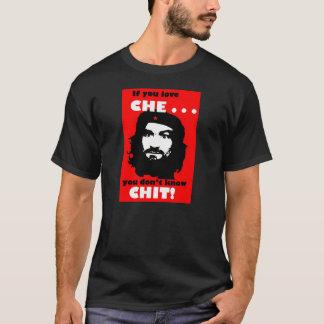 SE VOCÊ AMA CHE… VOCÊ NÃO SABE O CHIT! T-SHIRT