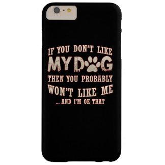 Se você não gosta de meu cão capas iPhone 6 plus barely there