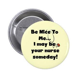Seja camiseta e presentes agradáveis da enfermeira bóton redondo 5.08cm