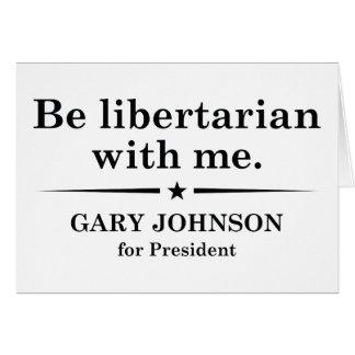 Seja libertário comigo cartão comemorativo