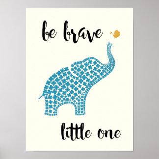 Seja pequeno o bravo - elefante do bebê azul pôster
