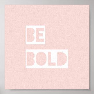 Seja presente inspirado cor-de-rosa corajoso do pôsteres