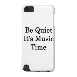 Seja quieto ele é tempo da música