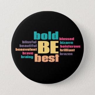 Seja seu melhor botão redondo inspirado bóton redondo 7.62cm