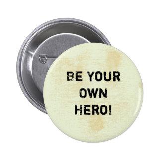 """""""Seja seu próprio herói. """"Citações inspiradores Bóton Redondo 5.08cm"""