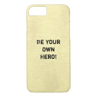 """""""Seja seu próprio herói."""" Citações inspiradores Capa iPhone 7"""