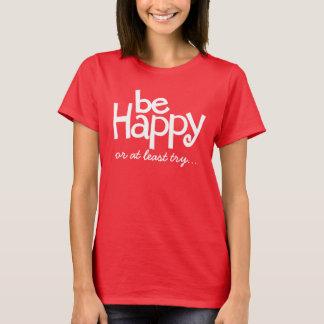 Seja t-shirt tipográfico vermelho branco feliz do
