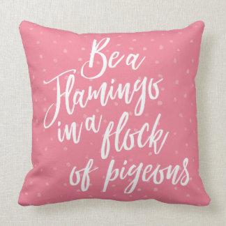 Seja um flamingo almofada