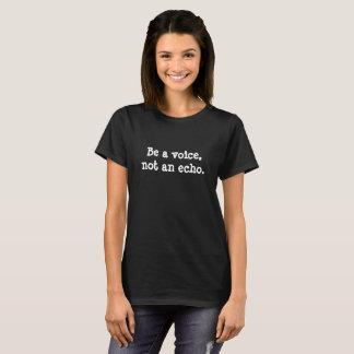 Seja uma voz, não um t-shirt do eco