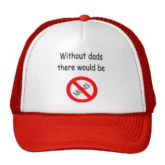 Sem pais não haveria nenhum chapéu das mães boné