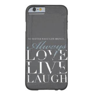 Sempre amor, vivo, riso - cobrir das cinzas do capa barely there para iPhone 6