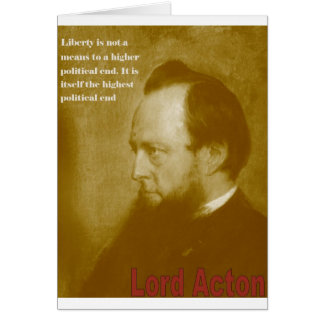 Senhor Acton - a liberdade não é meios a uma Cartão