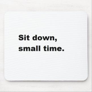 Sente-se para baixo, tempo pequeno mouse pad