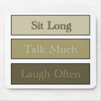 Sente-se por muito tempo, fale-se muito, riso freq mouse pad