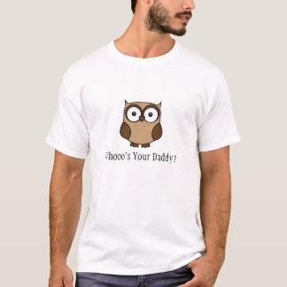 Seu pai de Whooo? Tshirts
