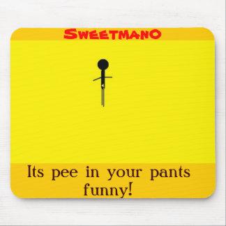 Seu xixi em suas calças engraçadas! - Mousepad