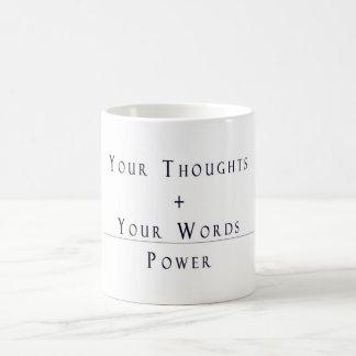 Seus pensamentos + Seus palavras = poder Caneca