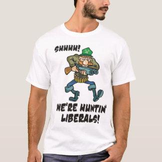 Shhhh - nós somos liberais de Huntin! Camiseta