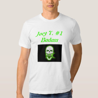 SICK-skull2, Joey T. #1 Badass T-shirt