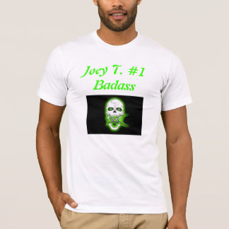 SICK-skull2, Joey T. #1 Badass Tshirt