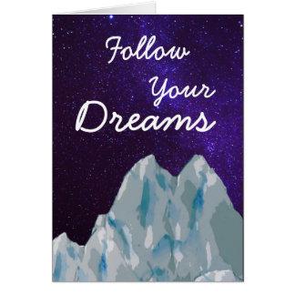 Siga seus montanhas e Milkyway dos sonhos Cartão Comemorativo