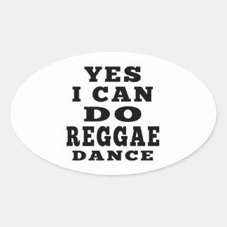 Sim eu posso fazer a dança da reggae adesivos oval