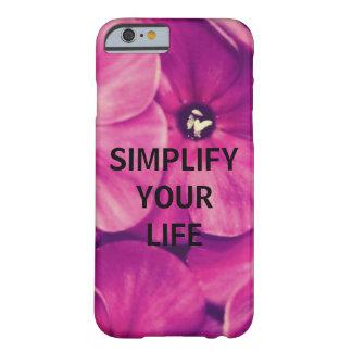 Simplifique sua vida (floral) capa barely there para iPhone 6