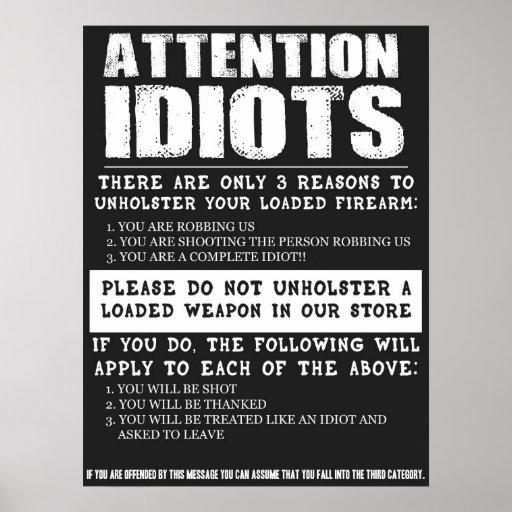 """Sinal engraçado da """"idiota da loja de arma atenção pôsteres"""