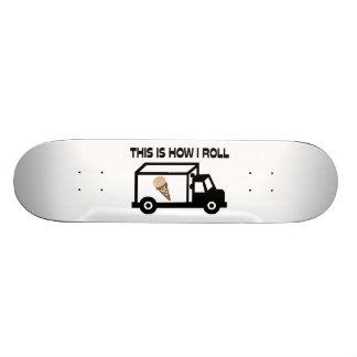 Skate Isto é como eu rolo o caminhão do sorvete