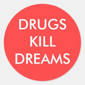SONHOS DO MATAR DAS DROGAS ADESIVO