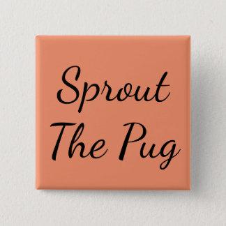 Sprout o Pin do rico do Pug Bóton Quadrado 5.08cm