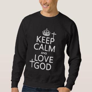 Sueter Mantenha a calma e ame o deus - todas as cores